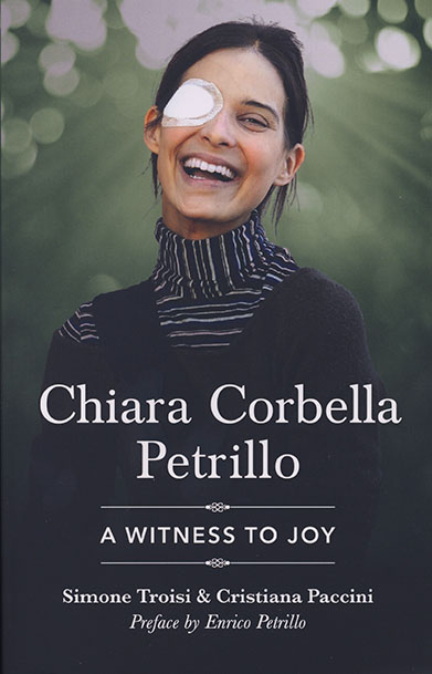 We need the example of people who face their problems with joy. Chiara Petrillo, in her short life, radiated exactly that joy.